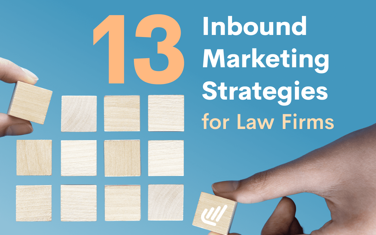 13 Inbound Marketing Strategies for Law Firms