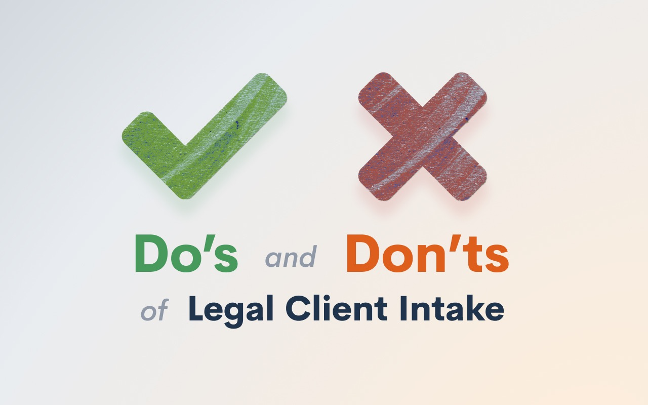 Do's & Don'ts of Legal Client Intake